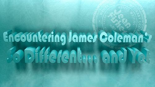 Encountering James Coleman's So Different… and Yet
